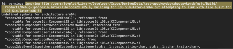ignoring file libcocos2d iOS.a, building for iOS Simulator-arm64 but attempting to link with file built for iOS Simulator-x86_64